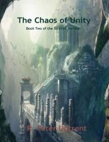 Cover for 'The Chaos of Unity: Book two of the Sslithax Heresy'