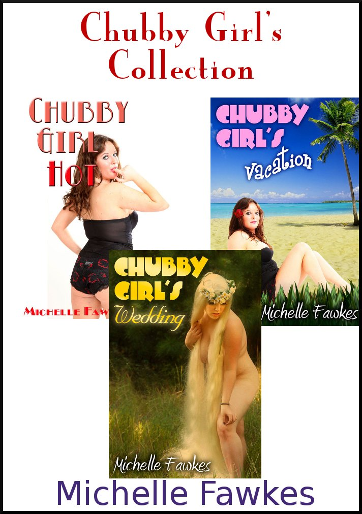 Michelle Fawkes - Chubby Girl's Collection