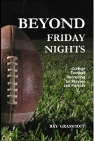 Cover for 'Beyond Friday Nights:  College Football Recruiting for Players and Parents'
