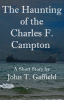 Cover for 'The Haunting of the Charles F. Campton'