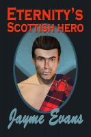 Cover for 'Eternity's Scottish Hero'