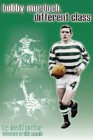 Cover for 'Bobby Murdoch, Different Class'