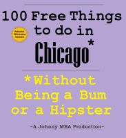 Cover for '100 Free Things to do in ----Chicago--- While Avoiding Bums and Hipsters'