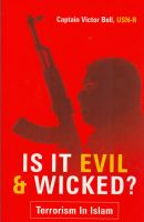 Cover for 'Is It Evil & Wicked  - Terrorism in Islam'