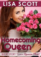 Cover for 'Homecoming Queen (Short Story #5 from Reunion Flirts!)'