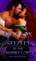 Jaide Fox - Dark Lords 2: Seized by the Vampire Lord