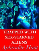 Cover for 'Trapped with Sex-Starved Aliens'