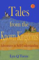 Cover for 'Tales from the Known Kingdoms: Adventures in self-understanding'