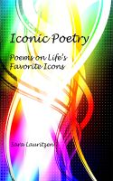 Cover for 'Iconic Poetry - Poems on Life's Favorite Icons'