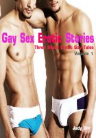 Cover for 'Gay Sex Erotic Stories: Volume 1 (Three Short Erotic Gay Tales)'