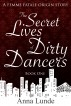 The Secret Lives of Dirty Dancers by Anna Lunde