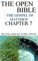 Cover for 'The Open Bible - The Gospel of Matthew: Chapter 7'
