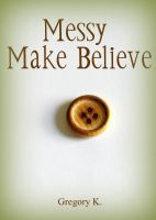 Cover for 'Messy Make-Believe'