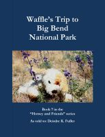Cover for 'Waffle's Trip to Big Bend National Park'