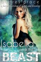 Cover for 'Isabella and the Beast (A Fairytale Erotica of Beasts and Breeding)'