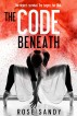 The Code Beneath by Rose Sandy