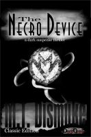 Cover for 'The Necro Device: A Novel'