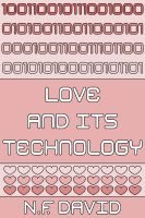 Cover for 'Love and its Technology'