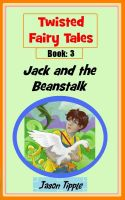 Cover for 'Twisted Fairy Tales 3: Jack and the Beanstalk'