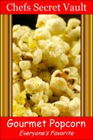 Cover for 'Gourmet Popcorn - Everyone's Favorite'