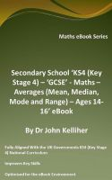 Cover for 'Secondary School 'KS4 (Key Stage 4) – Maths – Averages (Mean, Median, Mode and Range) – Ages 14-16' eBook'