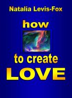 Cover for 'How to Create Love'