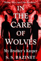 Cover for 'In The Care Of Wolves'