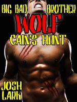 Cover for 'Big Bad Brother Wolf: Cain's Hunt (An M/m Werewolf Dark Erotica story)'
