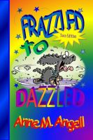 Cover for 'Frazzled to DAZZLED'