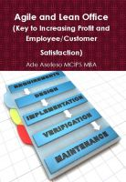 Cover for 'Agile and Lean Office (Key to Increasing Profit and Employee/Customer Satisfaction)'