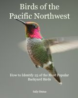 Cover for 'Birds of the Pacific Northwest: How to Identify 25 of the Most Popular Backyard Birds'