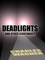 Cover for 'Deadlights and Other Nightmares'