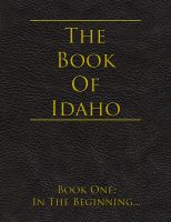 Cover for 'The Book of Idaho - Book One: In the Beginning'