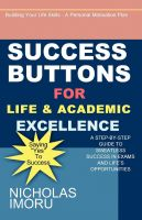 Cover for 'Success Buttons For Life And Academic Excellence'
