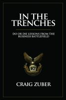 Cover for 'In The Trenches (Do or Die Lessons From The Business Battlefield)'