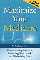 Cover for 'Maximize Your Medicare: Understanding Medicare, Protecting Your Health, and Minimizing Costs'