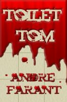Cover for 'Toilet Tom: A Short Story'