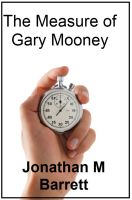Cover for 'The Measure of Gary Mooney'