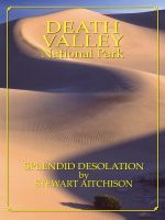 Cover for 'Death Valley National Park: Splendid Desolation by Stewart Aitchison'