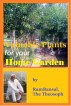 Valuable Plants for Your Home Garden (37 Plants Highly Commended by Ayurveda for Human Health) by Ram Bansal