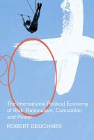 Cover for 'The International Political Economy of Risk: Rationalism, Calculation, and Power'