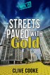 Book 19- Streets Paved with Gold by Clive Cooke