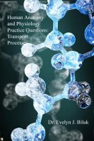 Cover for 'Human Anatomy and Physiology Practice Questions: Transport Processes'