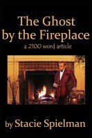 Stacie Spielman - The Ghost by the Fireplace