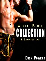 Cover for 'White Bible: The Collection Three (4 Stories In 1)'
