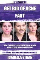 Cover for 'Get Rid of Acne Fast: How To Quickly & Effectively Win War Against Acne'