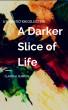 A Darker Slice of Life by Claudia H. Blanton