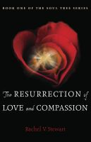 Cover for 'The Resurrection of Love and Compassion'