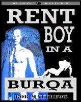 Cover for 'Rent Boy in a Burqa'