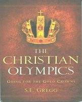 Cover for 'The Christian Olympics-Going For The Gold Crowns'